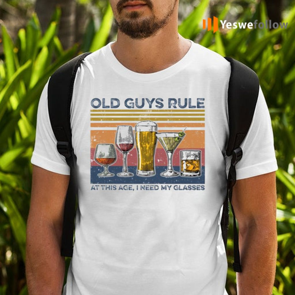Champagne Old Guys Rule At This Ate I Need My Glasses Shirts