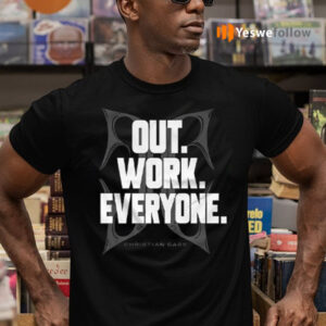Christian Cage Out Work Everyone TShirt