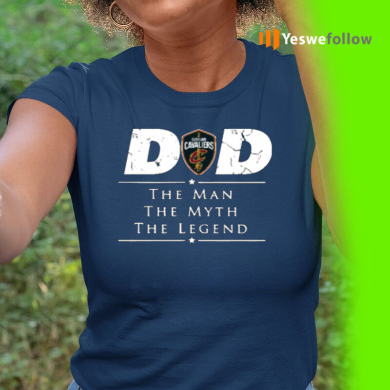Cleveland Cavaliers NBA Basketball Dad The Man The Myth The Legend T-Shirt