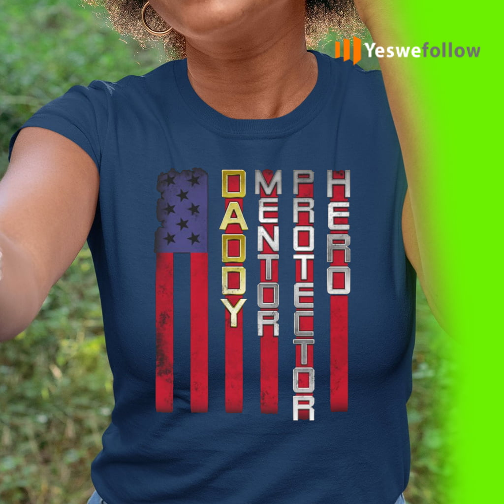 Daddy Mentor Protector Hero American Flag Print on Back T-Shirt