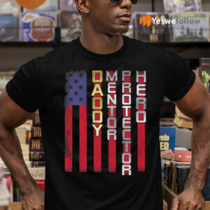 Daddy Mentor Protector Hero American Flag Print on Back T-Shirts