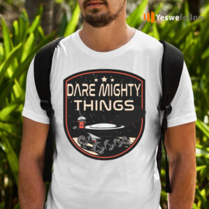Dare Mighty Things Hidden Message On Mars Rover Shirts