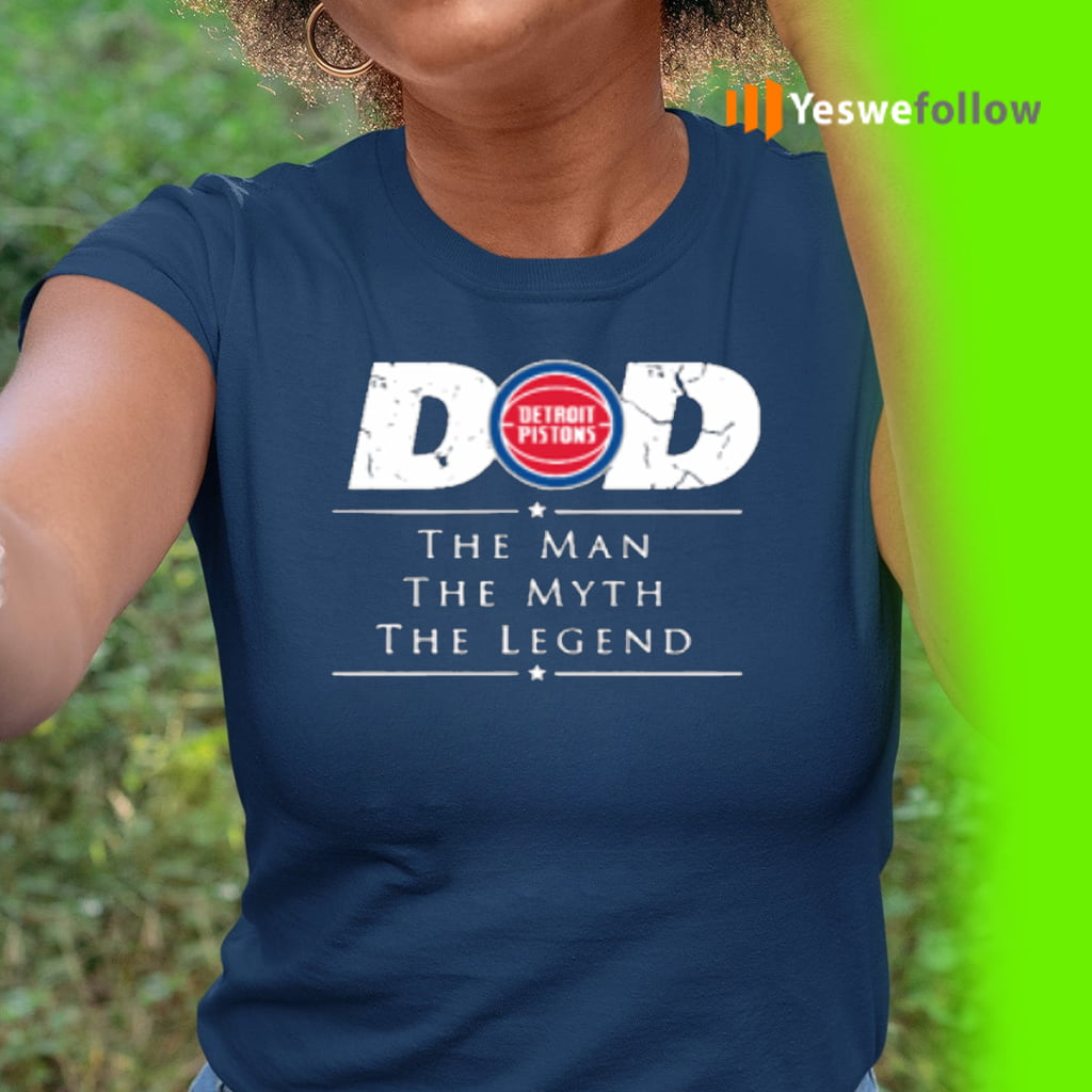 Detroit Pistons NBA Basketball Dad The Man The Myth The Legend T-Shirt
