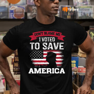Don't Blame Me I Voted for Trump Save America Distressed America Flag Shirt