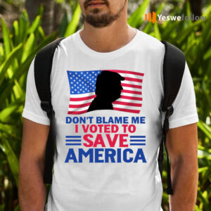 Don't Blame Me I Voted to Save America Trump American Flag T-Shirts