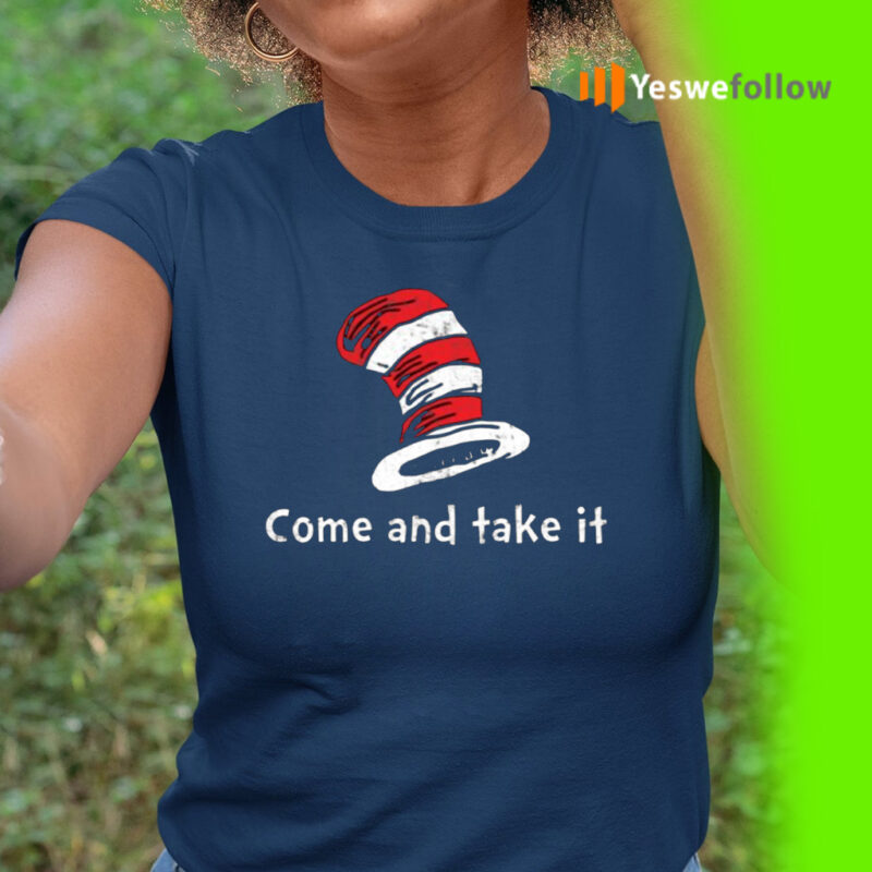 Dr Seuss Come And Take It TShirts