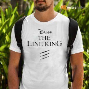 Drugs The Line King TeeShirt