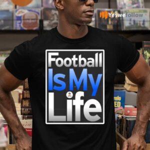 Football Is My Life Shirts