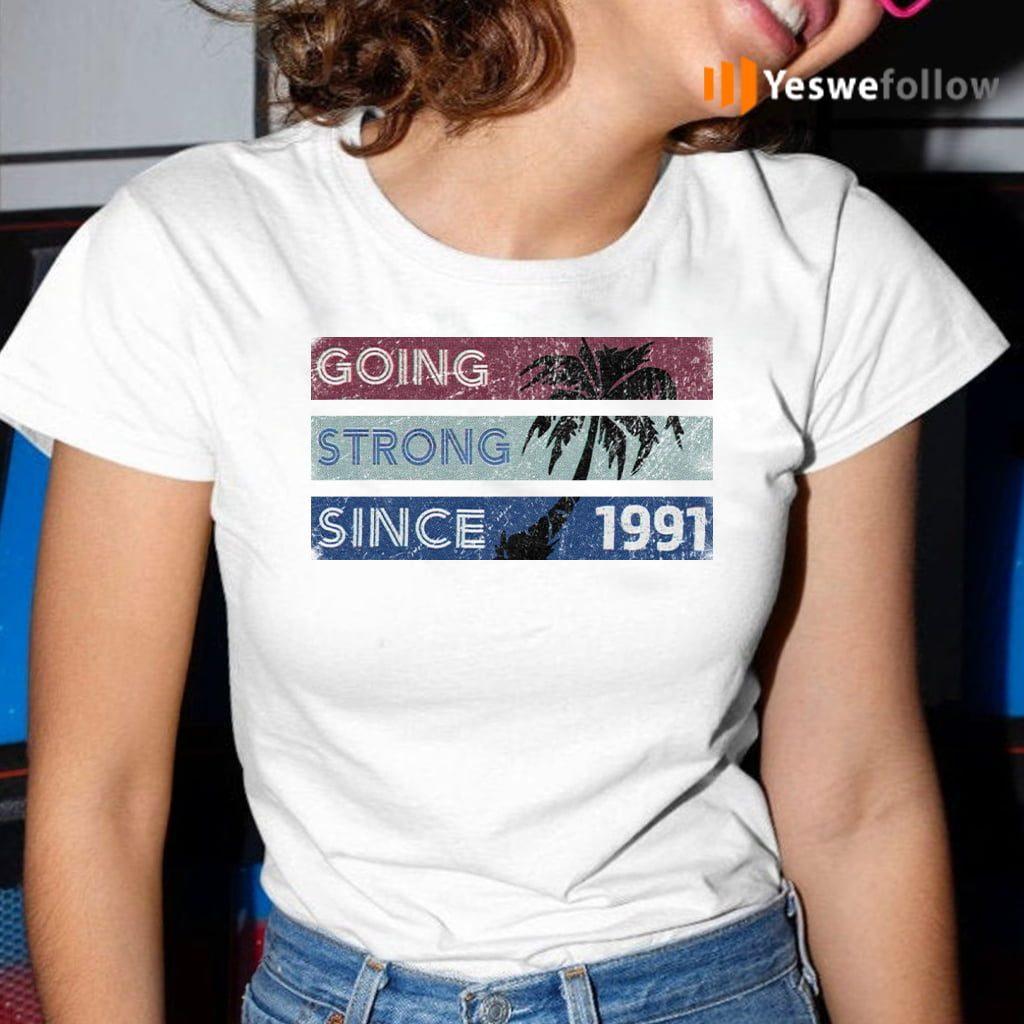 Going Strong Since 1991 Shirt