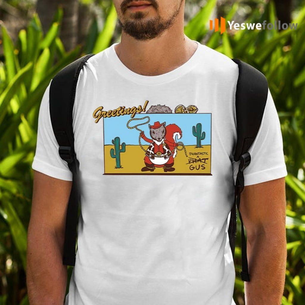 Greetings Phantastic Shirts