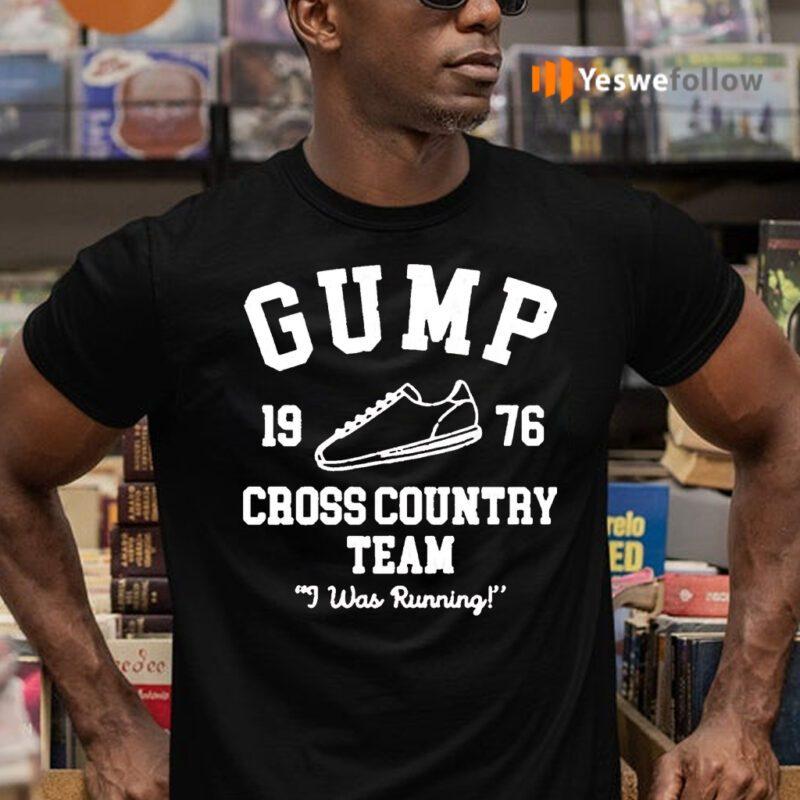 Gump Cross 1976 Country Team I Was Running TeeShirt