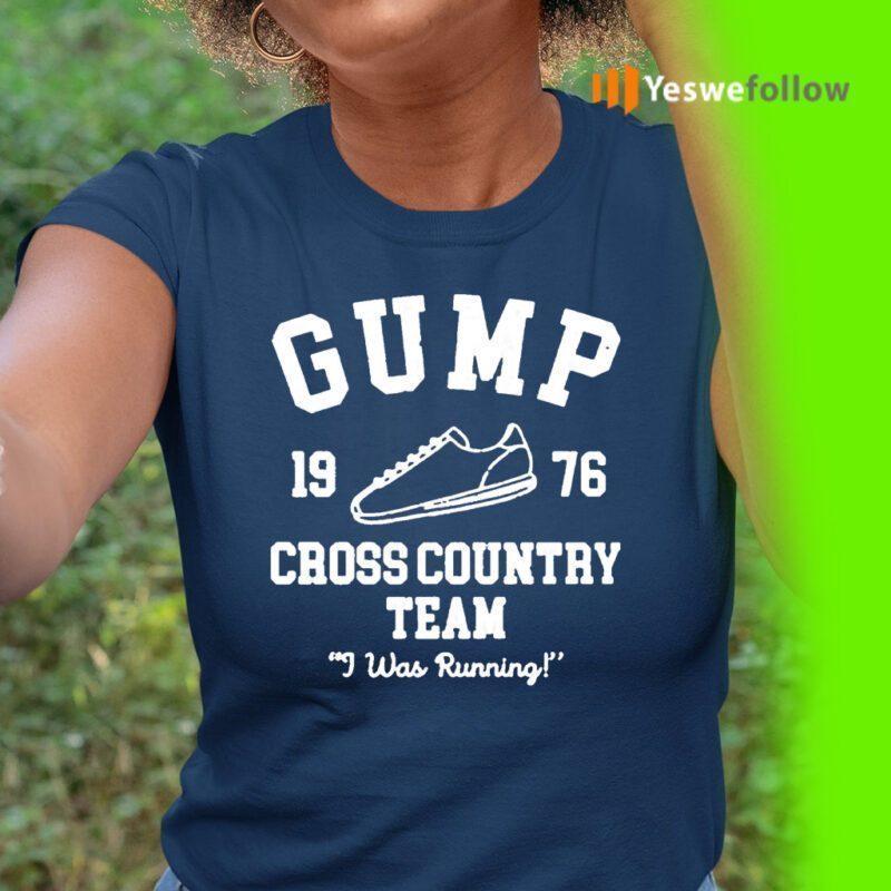 Gump Cross 1976 Country Team I Was Running TeeShirts