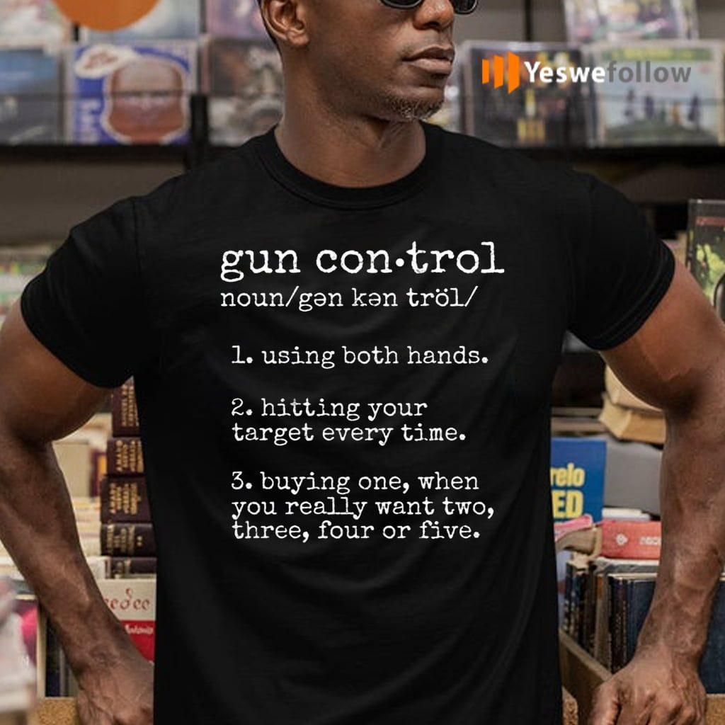 Gun Control Noun Using Both Hands TeeShirt