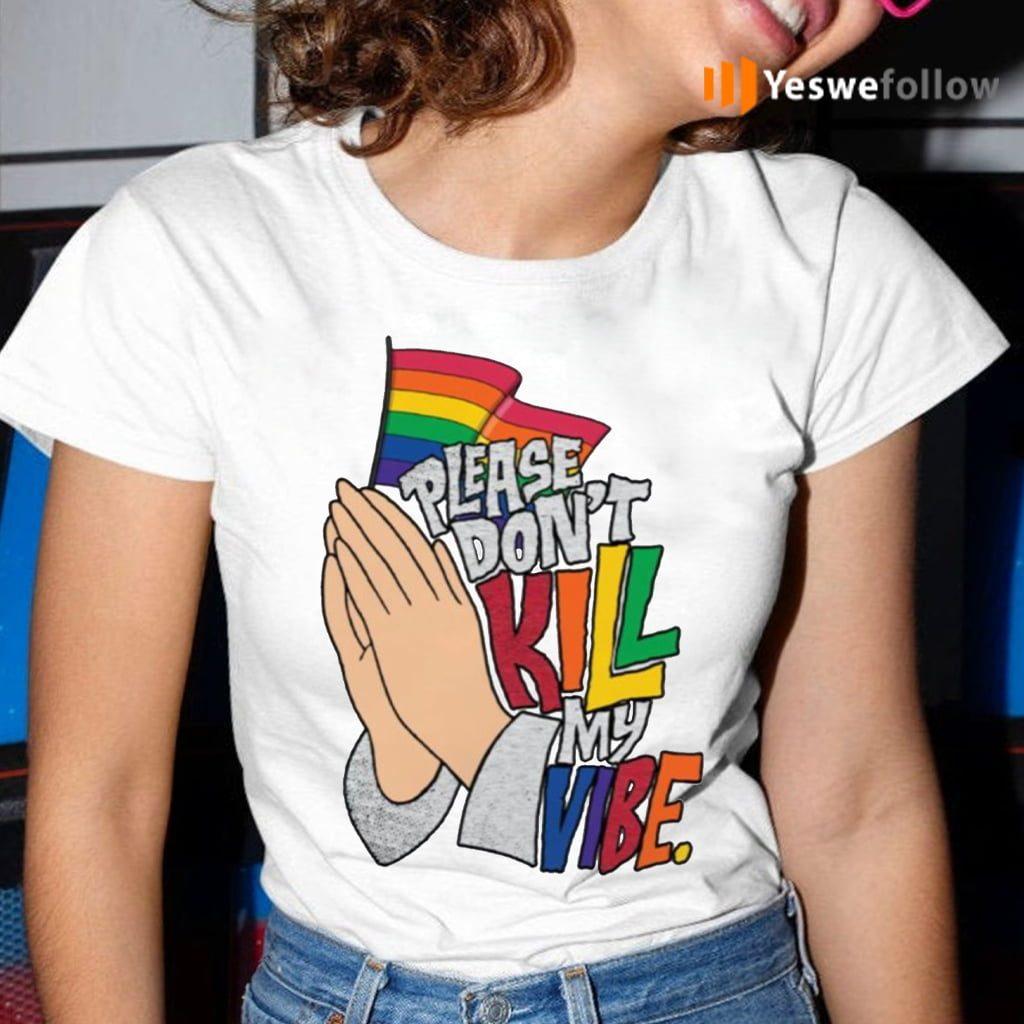 Hand Please Don't Kill My Vibe Shirt