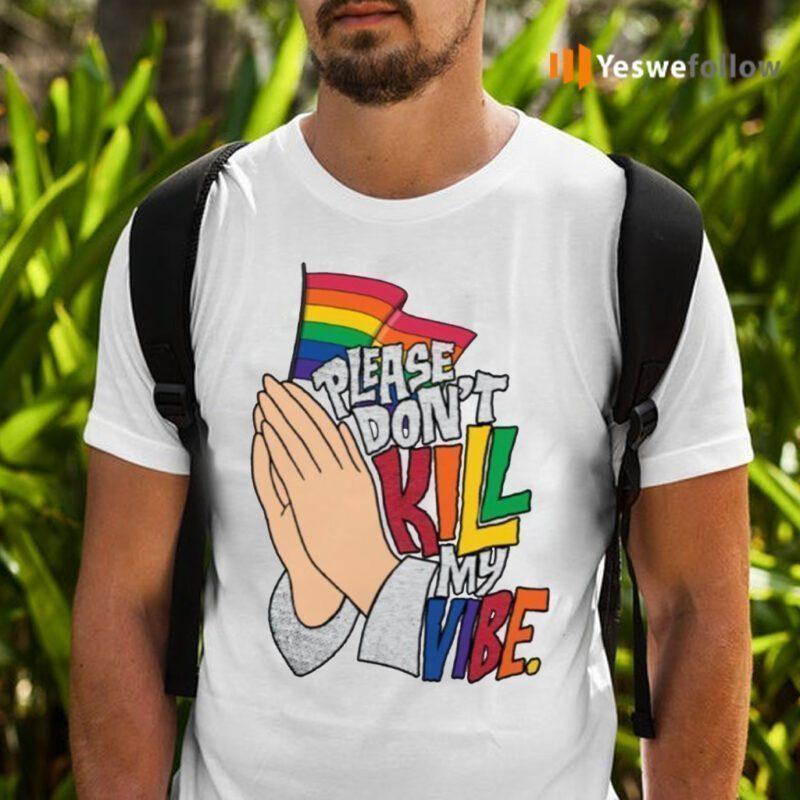Hand Please Don't Kill My Vibe Shirts