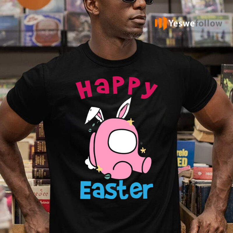 Happy Easter Day Among Us shirt
