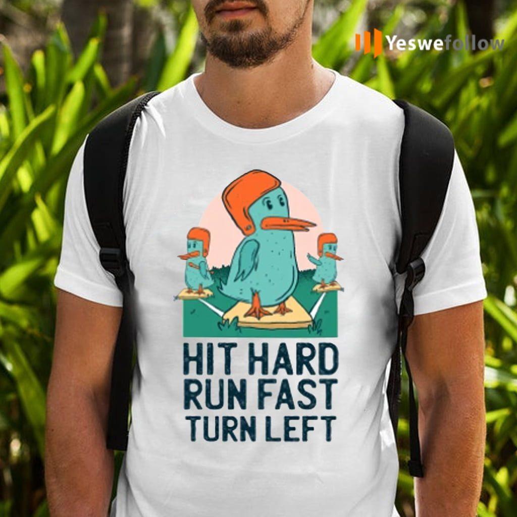 Hit Hard Run Fast Turn Left Funny Ducks Shirt