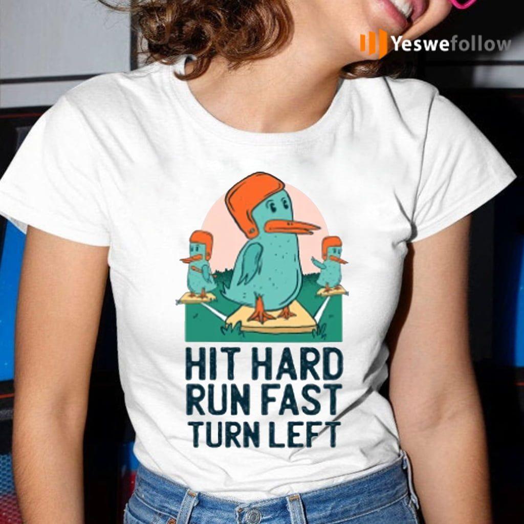 Hit Hard Run Fast Turn Left Funny Ducks Shirts