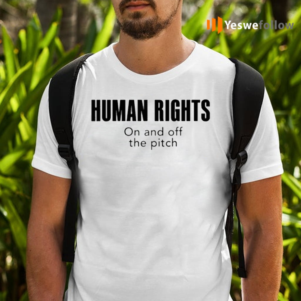 Human Rights On And Off The Pitch Shirts