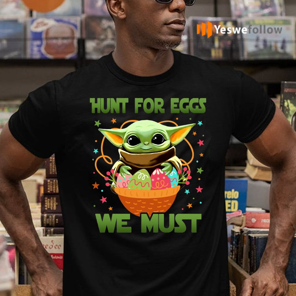 Hunt For Eggs We Must Shirt
