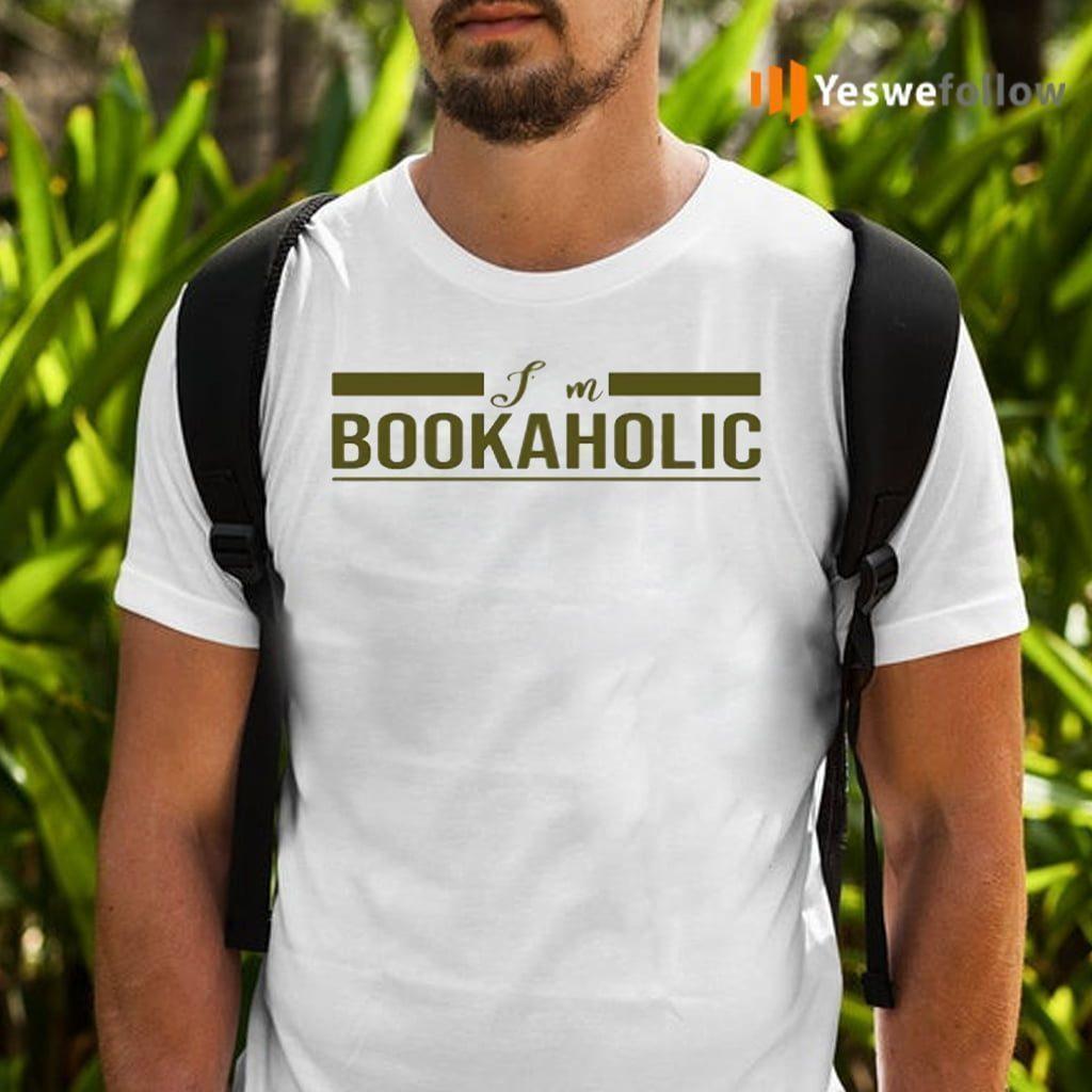 I Am A Bookaholic Shirts