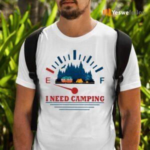 I Need Camping TeeShirt