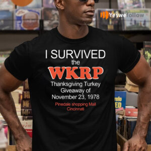 I Survived The WKRP Turkey Drop Thanksgiving Turkey Shirts