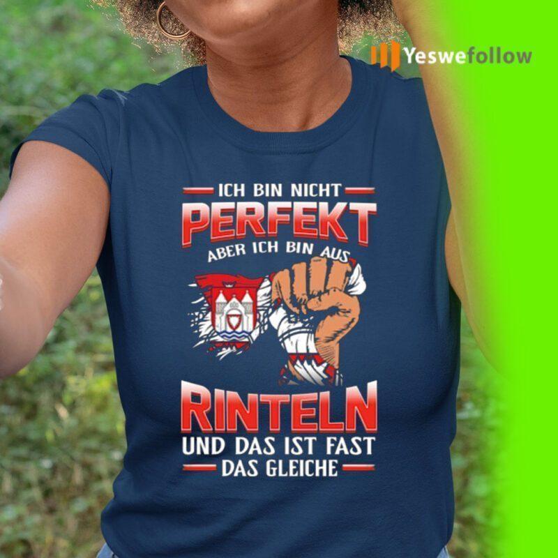 Ich Bin Nicht Perfekt Aber Ich Bin Aus Rinteln Und Das Ist Fast Das Gleiche TShirts