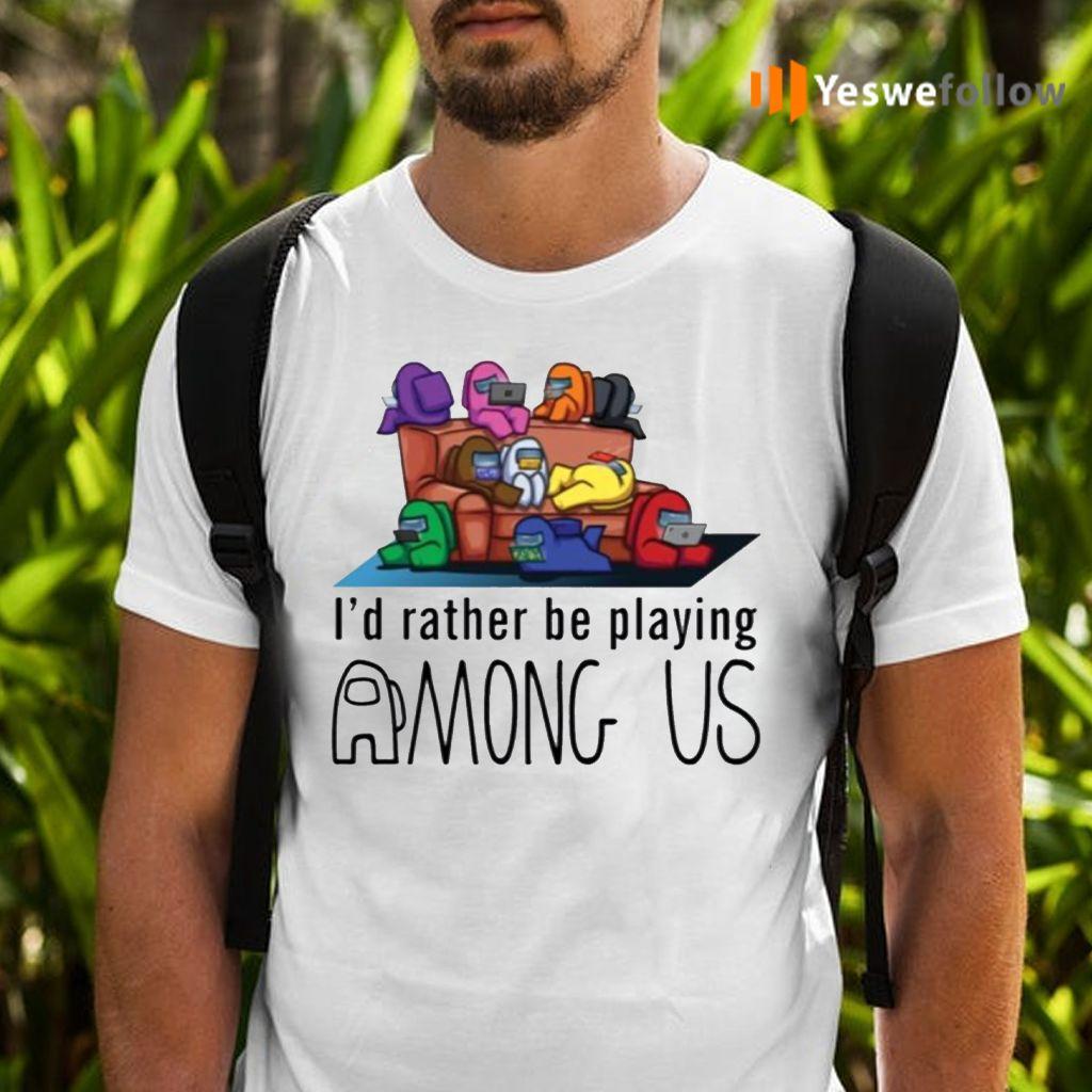 I'd Rather Be Playing Among Us TeeShirt