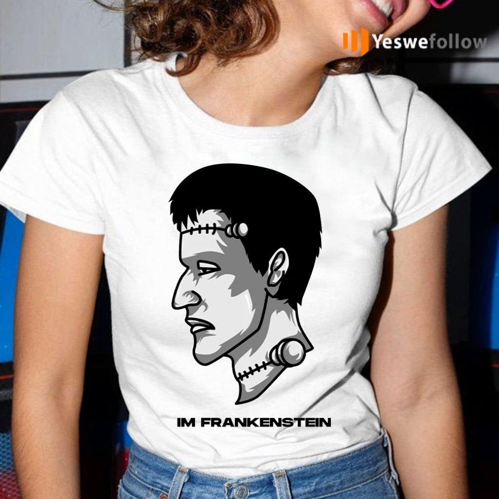 Im Frankenstein T-Shirt