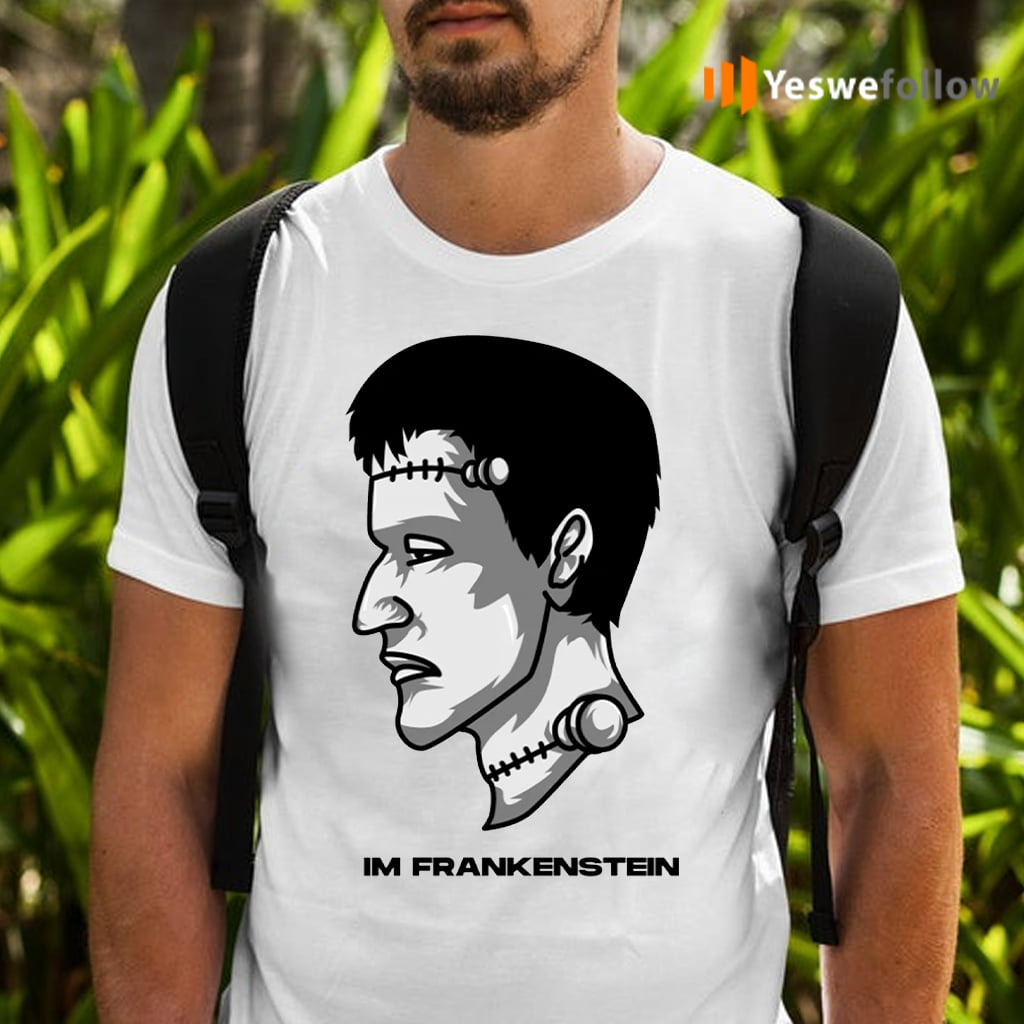 Im Frankenstein T-Shirts