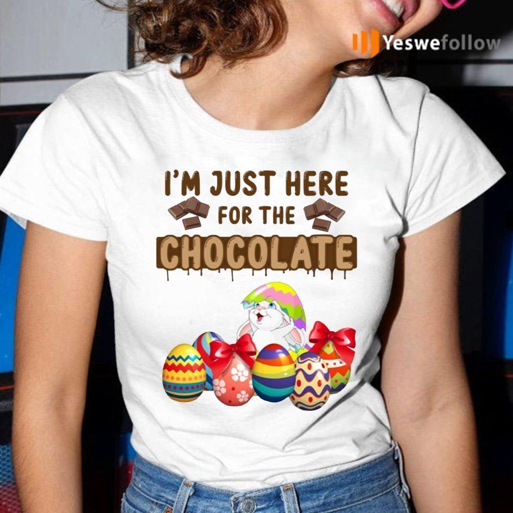 I'm Just Here for the Chocolate TeeShirt