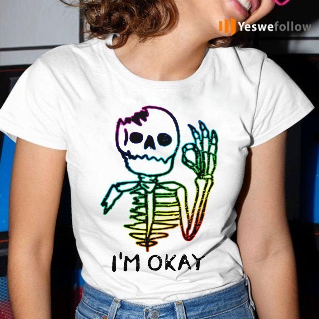 I'm Okay 2021 shirt