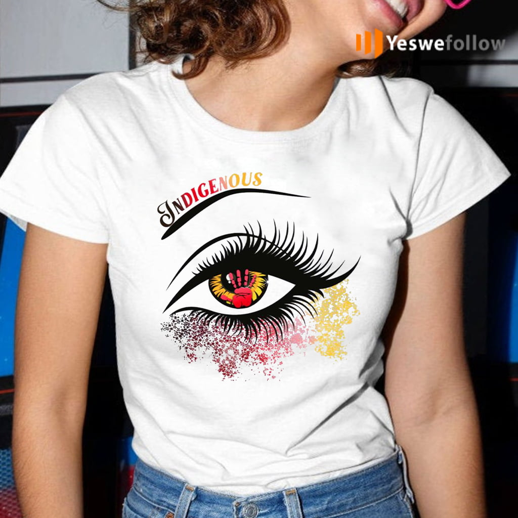Indigenous Eyes Native American Women T-Shirt