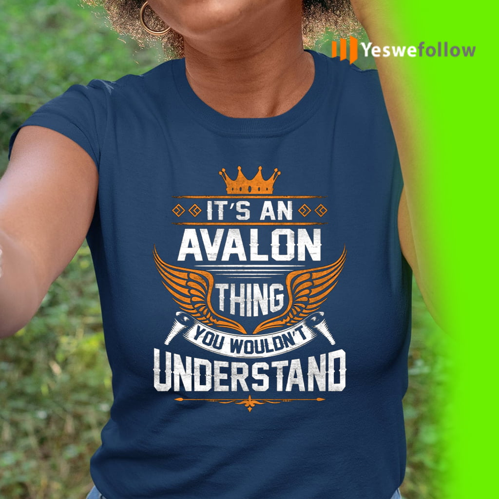 It's An Avalon Thing You Wouldn't Understand Shirt