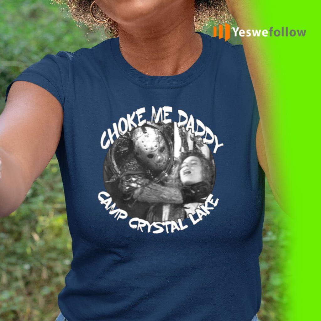 Jason Voorhees Choke Me Daddy Camp Crystal Lake TeeShirts