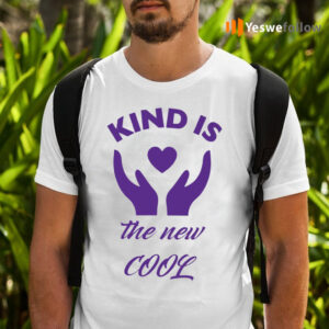 Kind Is The New Cool Shirts