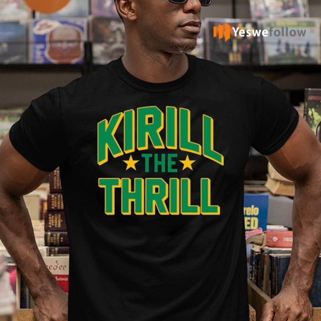 Kirill The Thrill Shirts