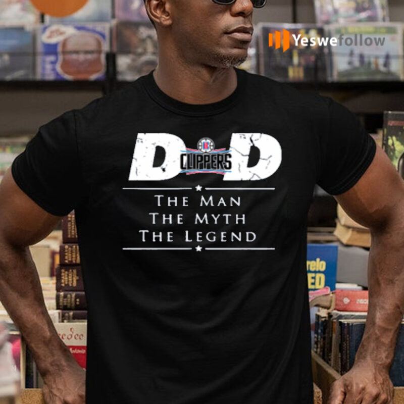 LA Clippers NBA Basketball Dad The Man The Myth The Legend T-Shirts