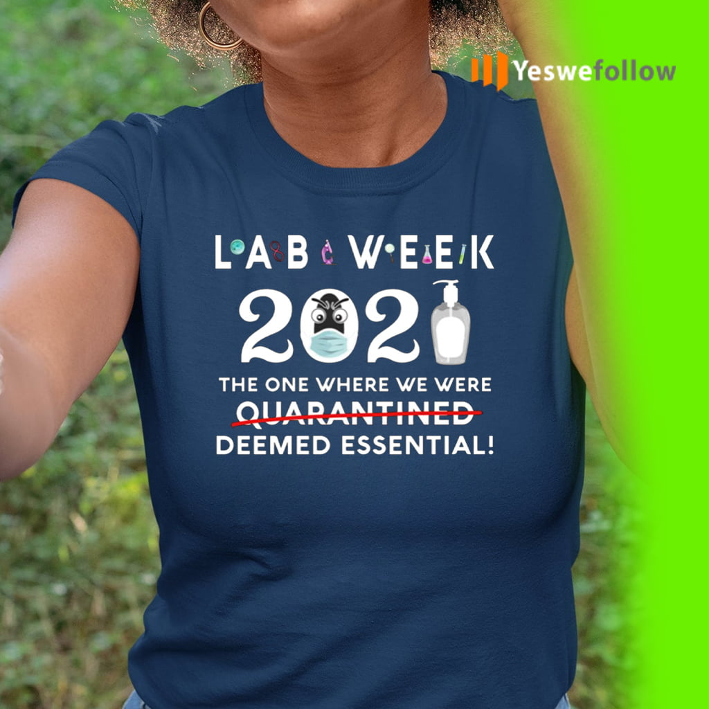 Lab Week 2021 The One Where We Were Deemed Essential T-Shirt