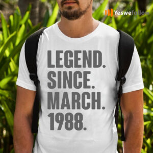 Legend Since March 1988 Birthday Gift For 33 Year Old Shirts