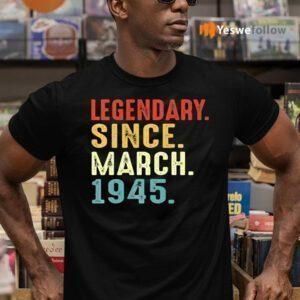 Legendary Since March 1945 TeeShirt