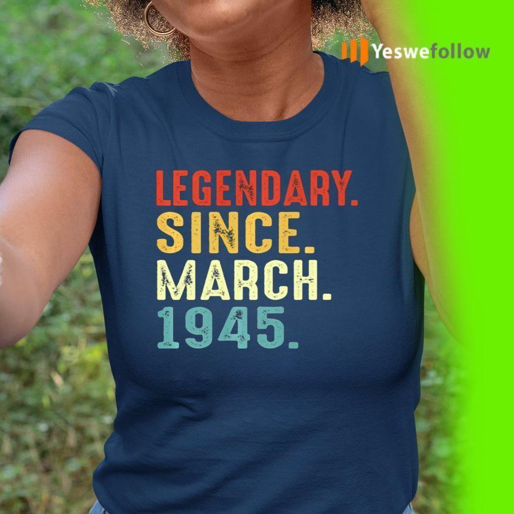 Legendary Since March 1945 TeeShirts
