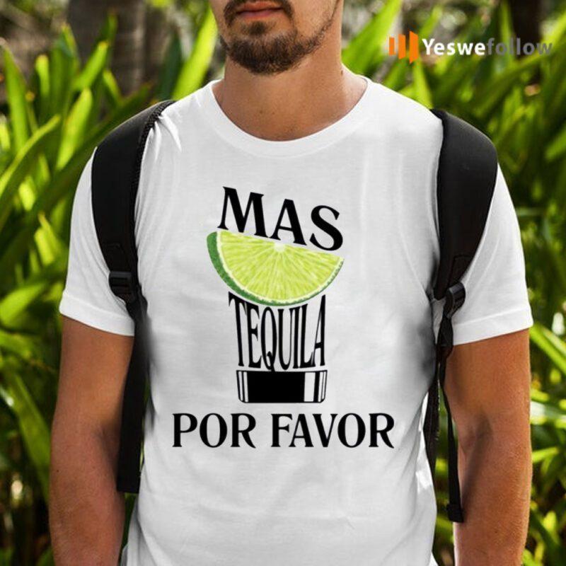 Lemon Mas Tequila Por Favor Shirts