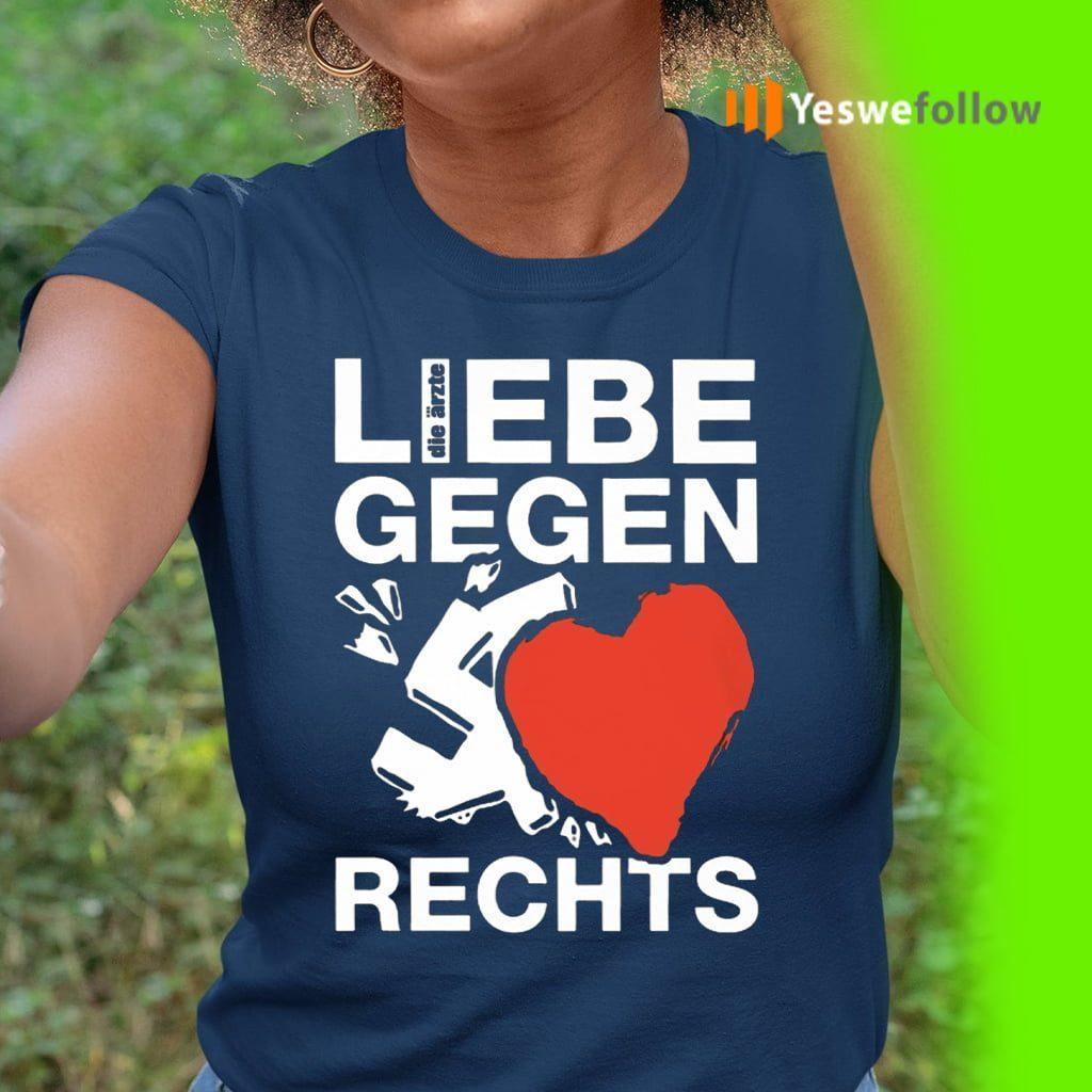 Liebe Gegen Rechts teeshirts