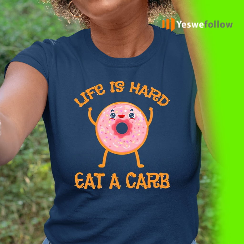 Life Is Hard Eat A Carb National Donut Day Shirt