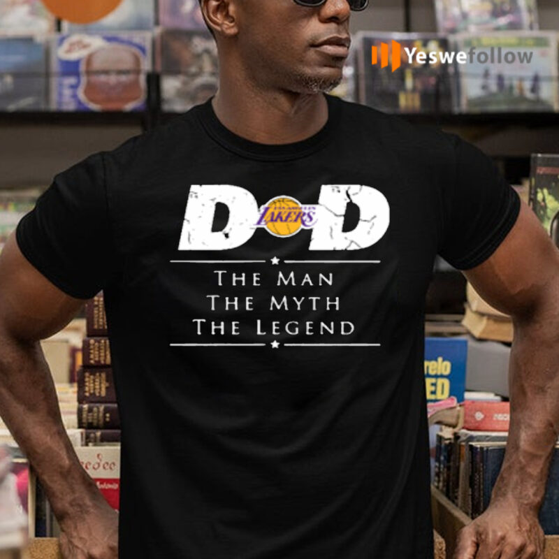 Los Angeles Lakers NBA Basketball Dad The Man The Myth The Legend Shirt