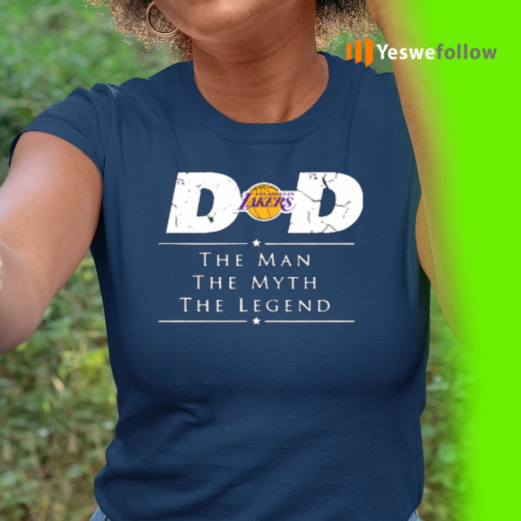 Los Angeles Lakers NBA Basketball Dad The Man The Myth The Legend Shirts