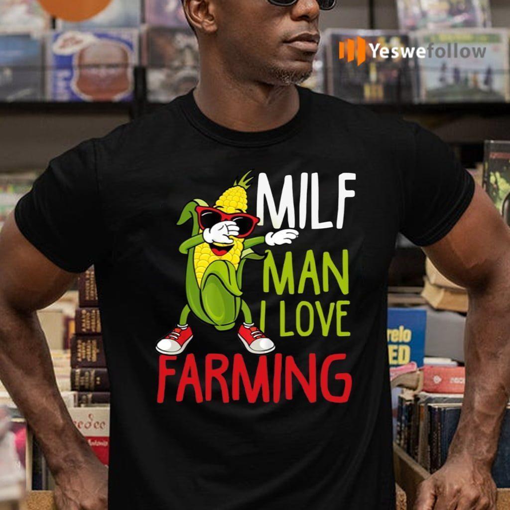MILF Man I Love Farming TeeShirt