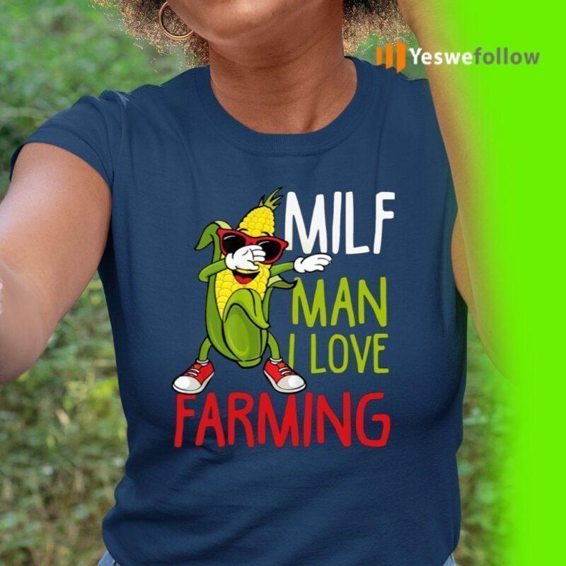 MILF Man I Love Farming TeeShirts
